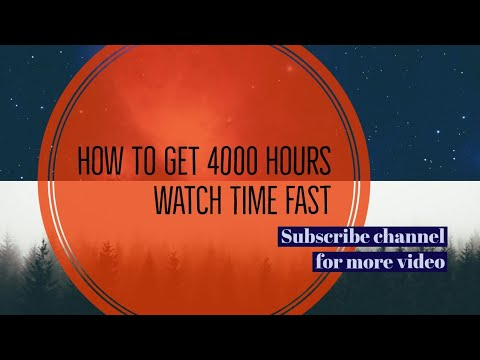 How to get 4000 watch time fast