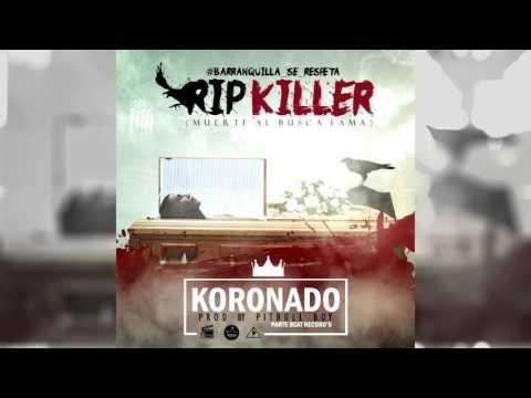 Rip Killer - Koronado (Prod by Pitbull Boy)