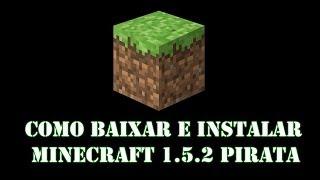 Como baixar e instalar Minecraft 1.5.2 pirata