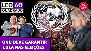 Baixar Leo ao quadrado: ONU garante Lula, que dispara nas pesquisas