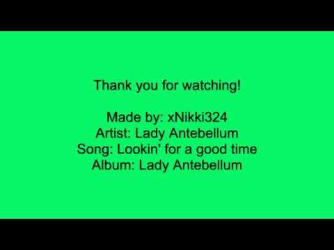Lady Antebellum - Lookin' for a good time - Lyrics