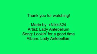 Lady Antebellum - Lookin' for a good time - Lyrics
