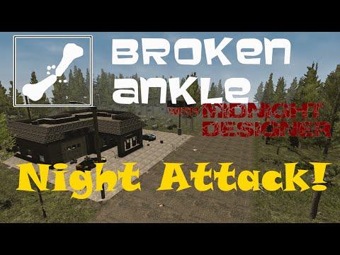E04 - Night Attack! - Broken Ankle Server - 7 Days to Die Multiplayer