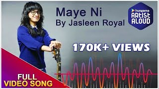 Maye Ni Official Full Video Song Jasleen Royal Artist