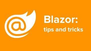 Blazor Tips and Tricks
