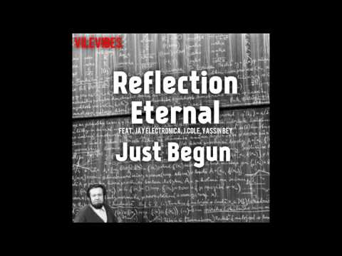 Reflection Eternal Feat Jay Electronica,Jcole & Yassin Bey Just Begun