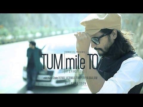 TUM MILE TO ! RAPPERIYA BAALAM ! KUNAAL VERMAA ! SONGSTER ! 2014