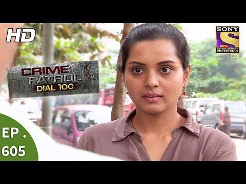 Crime Patrol Dial 100 – क्राइम पेट्रोल – Torture Part 2 – Ep 605 – 15th September, 2017