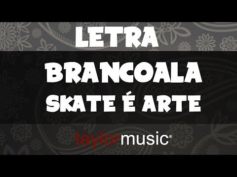 Brancoala - Skate é Arte [Lyric Video]