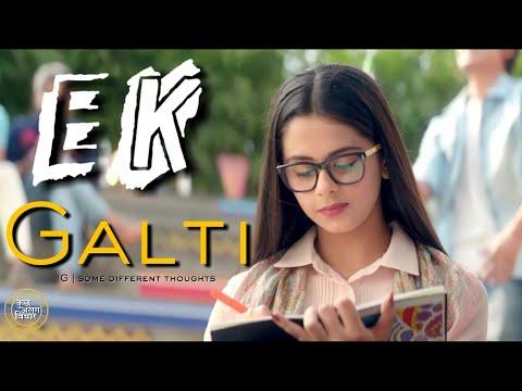 Ha Ho Gayi Galti Mujhse Main Jaanta Hoon | Ek Galti | New WhatsApp Status