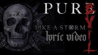 Like A Storm - Pure Evil (Lyric Video)