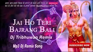 Jai Ho Tumhari Bajrang Bali Mix By Dj Tribhuwan