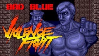 Violence Fight Bad Blue playthrough arcade バイオレンスファイトバッド・ブルー