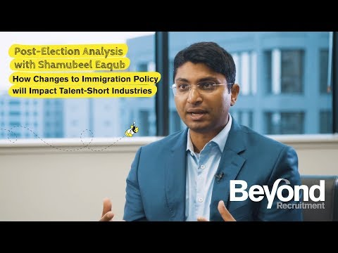 Post Election Analysis – How Changes to Immigration Policy will Impact Talent-Short Industries