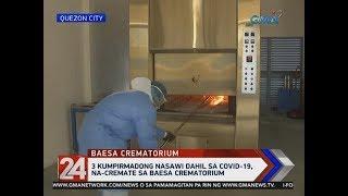 24 Oras: 3 Kumpirmadong Nasawi Dahil Sa Covid-19, Na-cremate Sa Baesa Crematorium
