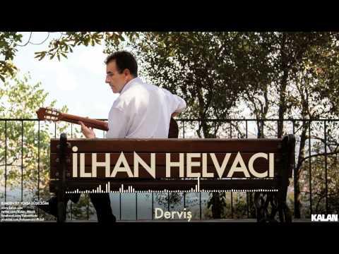 İlhan Helvacı - Derviş - [ Elimden Tut Yoksa Düşeceğim © 2015 Kalan Müzik ]