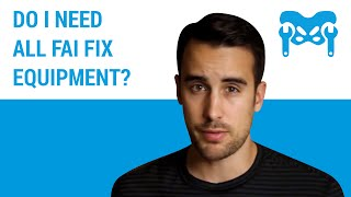Do I need all of the equipment you recommend in the FAI Fix?