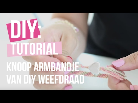 Sieraden maken: Knooparmbandje van DIY weefdraad ♡ DIY