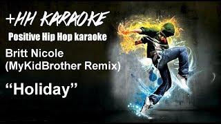 "Britt Nicole ""Holiday"" MyKidBrother Remix +HH BackDrop Christian Karaoke"