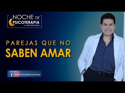 PAREJAS QUE NO SABEN AMAR - Psicólogo Fernando Leiva
