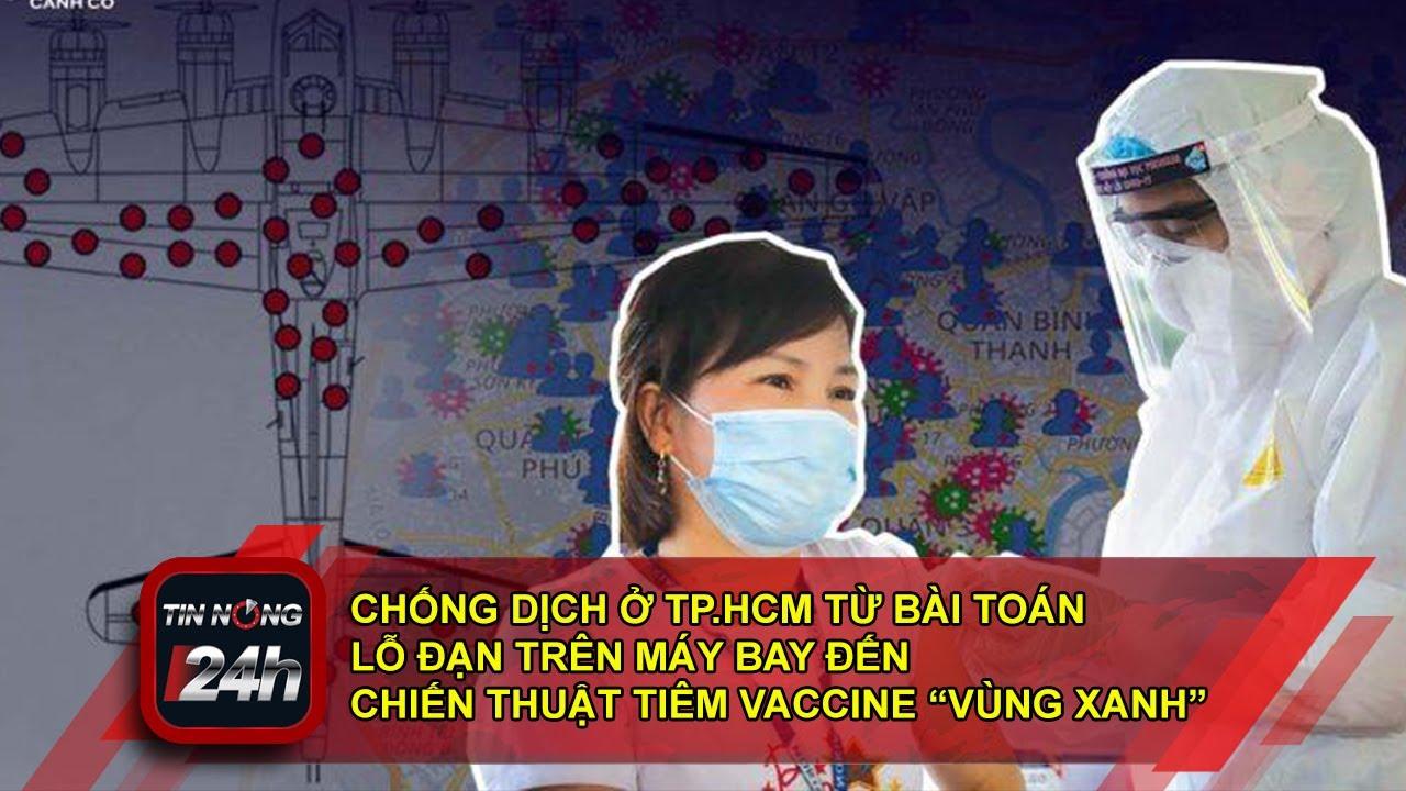 """Chống dịch ở TP HCM Từ bài toán lỗ đạn trên máy bay đến chiến thuật tiêm vaccine """"vùng xanh"""""""
