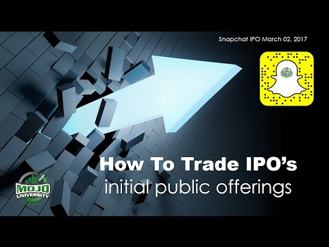 How To Trade IPO's (initial public offerings) Snapchat IPO 3/2/2017 | The MOJO Live Day Trading Show