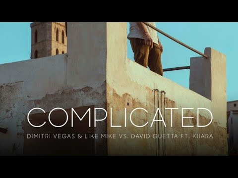 Dimitri Vegas & Like Mike Vs David Guetta Ft Kiiara - Complicated (Extended Mix)