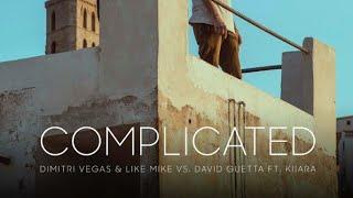Gambar cover Dimitri Vegas & Like Mike Vs David Guetta Ft Kiiara - Complicated (Extended Mix)