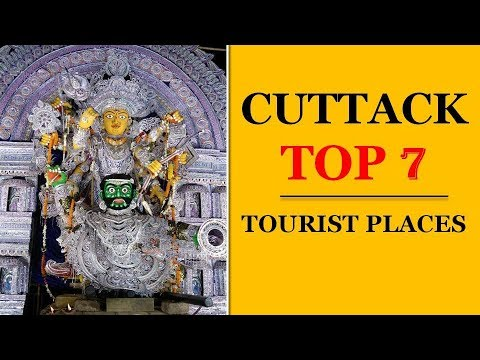 Cuttack Tourism | Famous 7 Places to Visit in Cuttack Tour