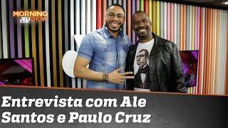 Entrevista completa com Ale Santos e Paulo Cruz