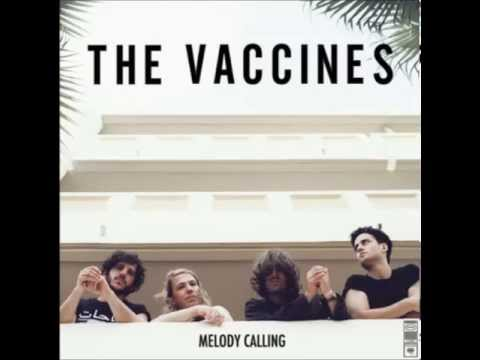 The Vaccines - Melody Calling (Studio Version)