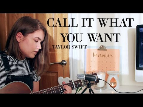 Call It What You Want - Taylor Swift /...