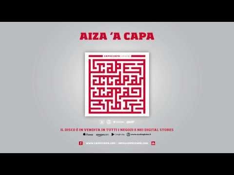 Capeccapa - Aiza 'a capa (Caparbi Album)