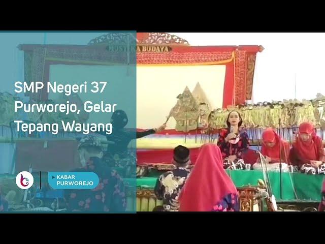 SMP Negeri 37 Purworejo, Gelar Tepang Wayang