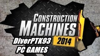 COMO DESCARGAR E INSTALAR CONSTRUCTION MACHINES 2014 FULL PC