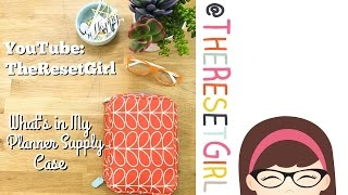 TheResetGirl's What's in My Planner Supply Case
