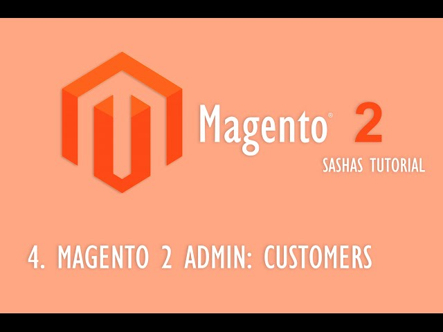 Magento 2 Admin: Customers