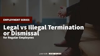 Legal vs Illegal Termination/Dismissal from Employment for REGULAR Employees (link in description)