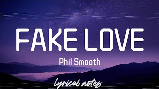 Phil Smooth - FAKE LOVE (lyrics/lyrics video)