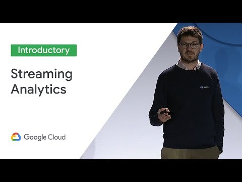 Streaming Analytics: Generating Real Value From Real Time (Cloud Next '19)
