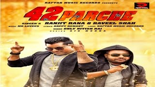 42 PARCHE * RANJIT RANA & RAVEEL SHAH * LATEST PUNJABI SONG *OFFICIAL VIDEO HD *RAFTAR MUSIC RECORDS