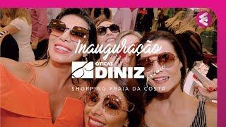 Óculos!!! Inauguração da Diniz Prime Shopping Praia da Costa