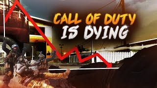 Call of Duty is Dying!! But...