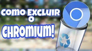 Como  remover e desinstalar o CHROMIUM ! FÁCIL & RÁPIDO  - Gabriel Beiriz