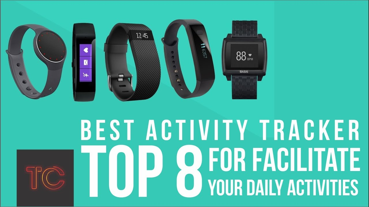 top 8 best activity tracker to facilitate your daily activities