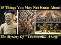 15 Things You May Not Know About The Mystery Of Terracotta Army | Terracotta Army Of Qin Shi Huang