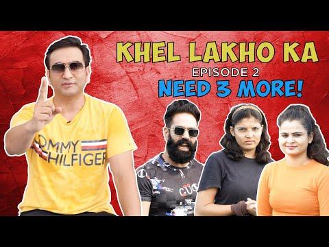 Khel Lakho Ka | Episode 02 – Need 3 More | Reality Show | Lalit Shokeen