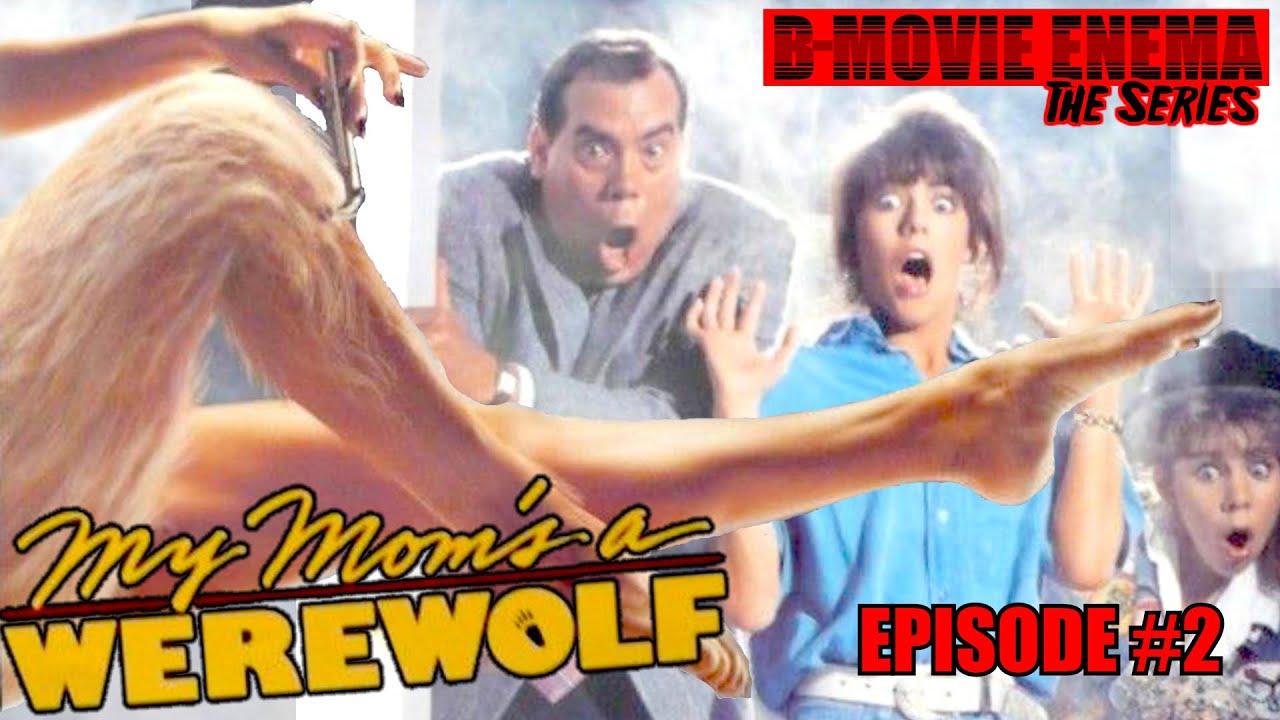 Download B-Movie Enema: The Series Episode #2 - My Mom's a Werewolf