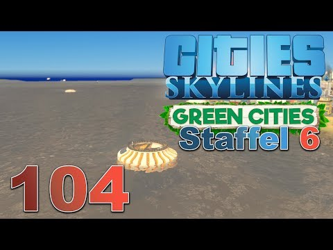Green Cities 🏙 [S6|104] Let's Play Cities Skylines Green Cities DLC
