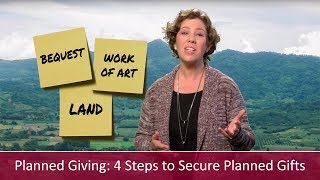 Planned Giving: 4 Steps to Secure Planned Gifts | Major Gifts Challenge